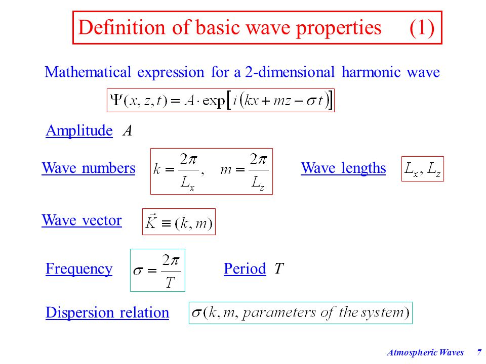 Atmospheric Waves87 Equatorial Waves 5 5 Assuming waves in x-direction for the perturbations: Inserting into system of equations (61) leads to the following 2-order ordinary differential equation for (62) Change to non-dimensional forms of y, k and σ :