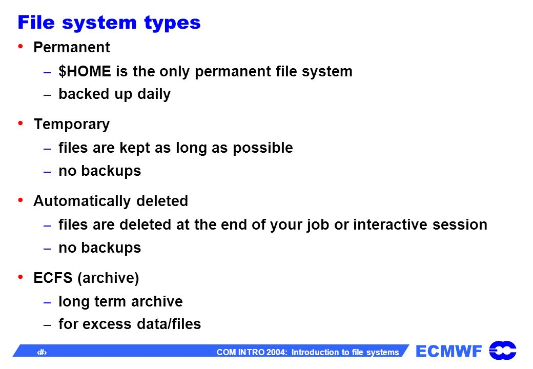 ECMWF 4 COM INTRO 2004: Introduction to file systems Structure of ECMWF file systems