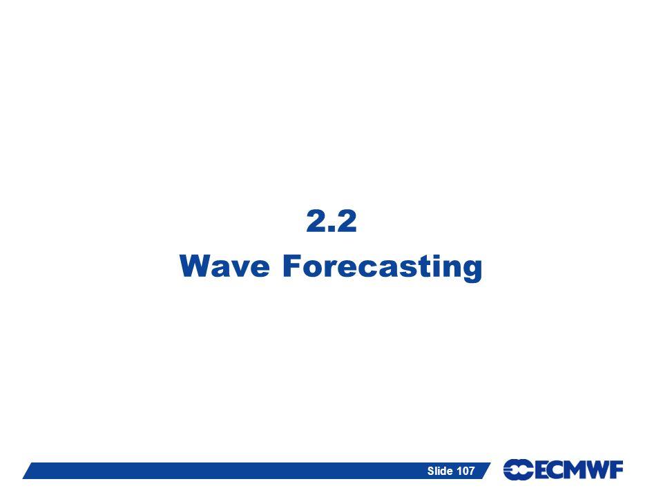Slide 107 2.2 Wave Forecasting