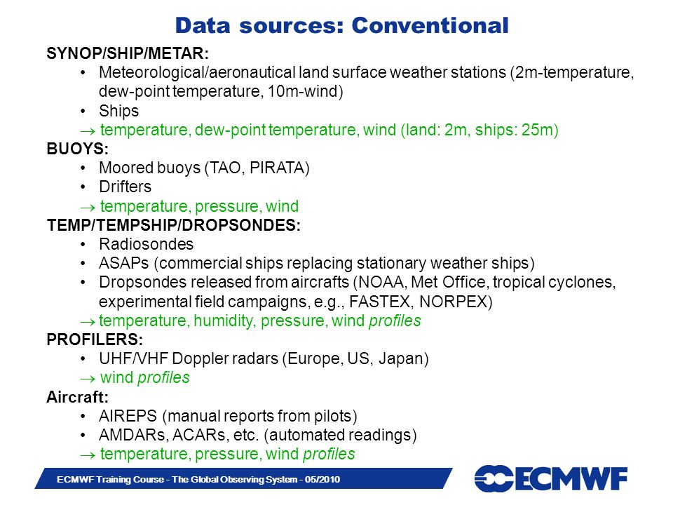 Slide 38 ECMWF Training Course - The Global Observing System - 05/2010 Data coverage 14/12/2008 00 UTC data density AMSU-A channel 9 EXP-HI: EXP: EXP-SV: EXP-CLI: EXP-RND: 01-07/01/2009 Average SV RND CLI