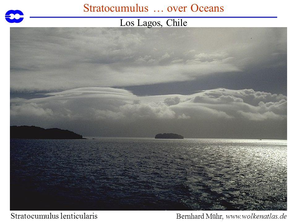 Stratocumulus … over Oceans Los Lagos, Chile Bernhard Mühr, www.wolkenatlas.de Stratocumulus lenticularis