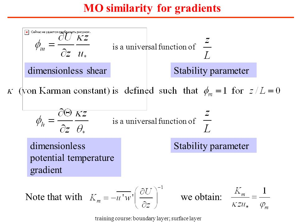 training course: boundary layer; surface layer MO similarity for gradients dimensionless shearStability parameter dimensionless potential temperature