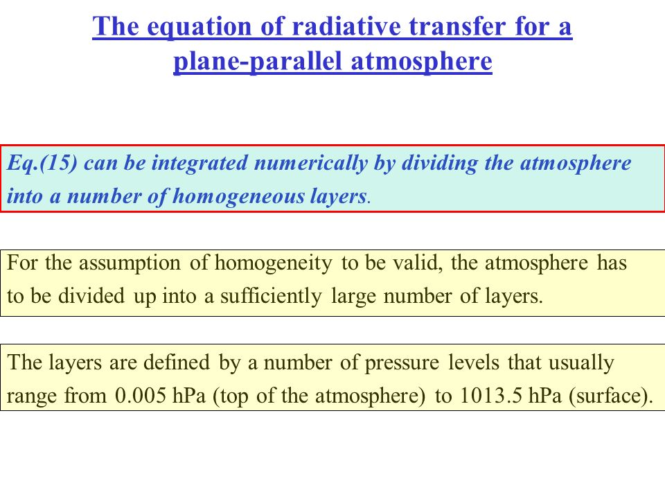 The equation of radiative transfer for a plane-parallel atmosphere Eq.(15) can be integrated numerically by dividing the atmosphere into a number of h