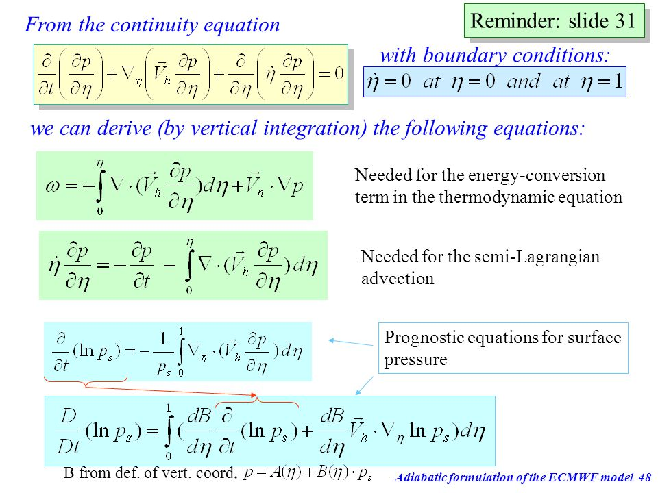 Adiabatic formulation of the ECMWF model48 From the continuity equation with boundary conditions: we can derive (by vertical integration) the followin