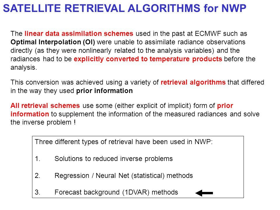 The linear data assimilation schemes used in the past at ECMWF such as Optimal Interpolation (OI) were unable to assimilate radiance observations dire
