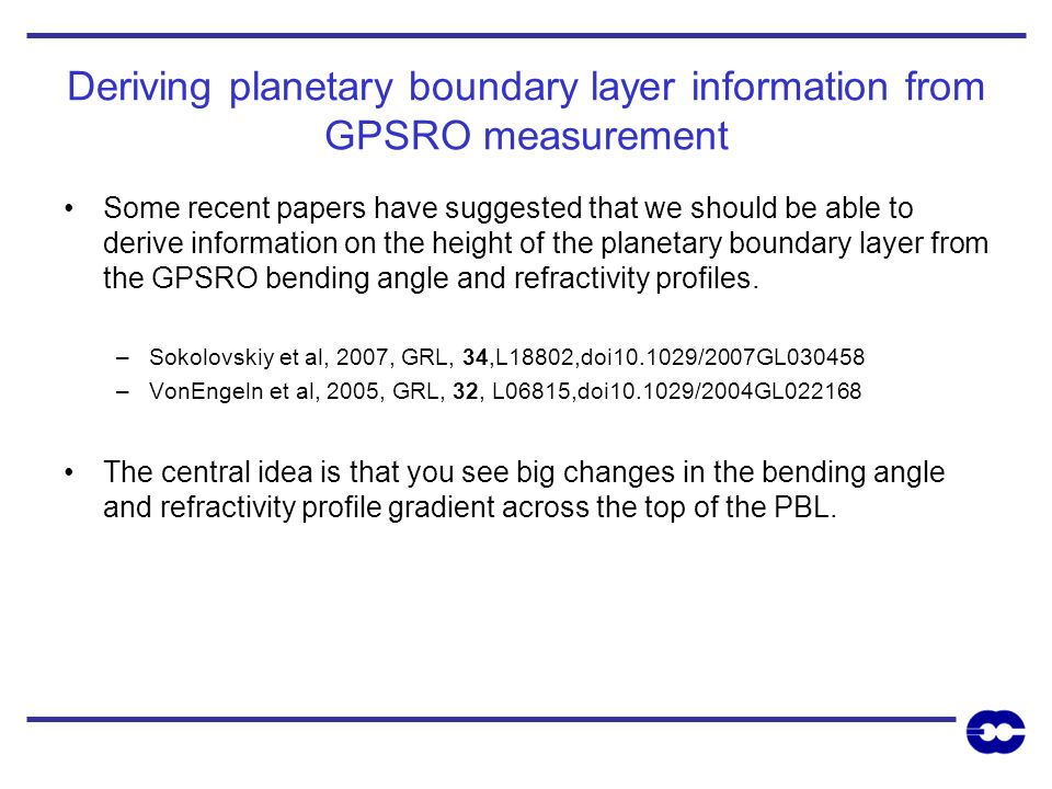 Deriving planetary boundary layer information from GPSRO measurement Some recent papers have suggested that we should be able to derive information on