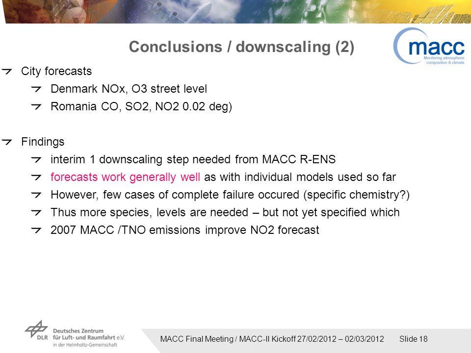 MACC Final Meeting / MACC-II Kickoff 27/02/2012 – 02/03/2012 Slide 18 Conclusions / downscaling (2) City forecasts Denmark NOx, O3 street level Romani