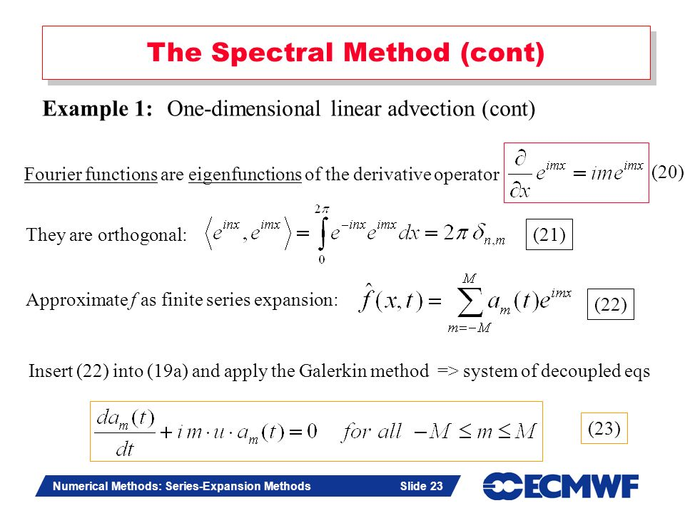Slide 23 Numerical Methods: Series-Expansion Methods Slide 23 The Spectral Method (cont) Example 1: One-dimensional linear advection (cont) Fourier fu