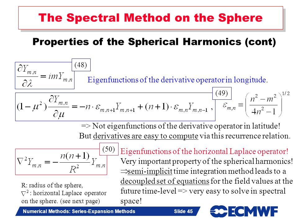 Slide 45 Numerical Methods: Series-Expansion Methods Slide 45 The Spectral Method on the Sphere Properties of the Spherical Harmonics (cont) Eigenfunc