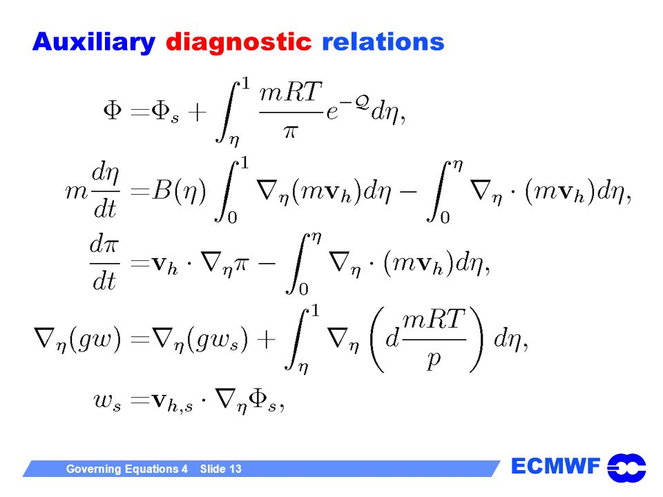 ECMWF Governing Equations 4 Slide 13 Auxiliary diagnostic relations