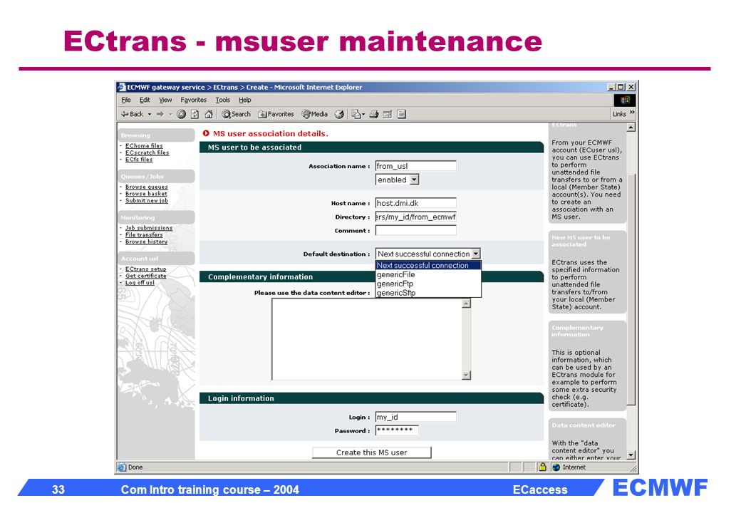 ECMWF 33 Com Intro training course – 2004 ECaccess ECtrans - msuser maintenance