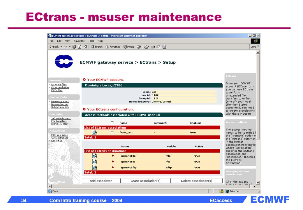 ECMWF 34 Com Intro training course – 2004 ECaccess ECtrans - msuser maintenance