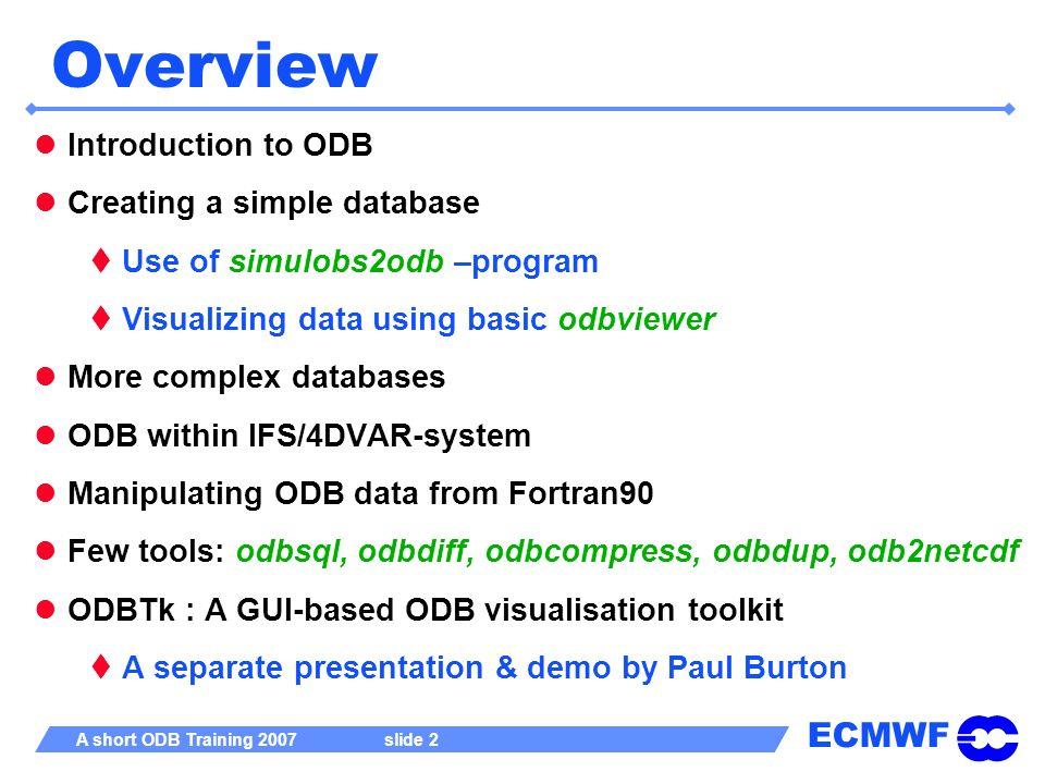 ECMWF A short ODB Training 2007 slide 33