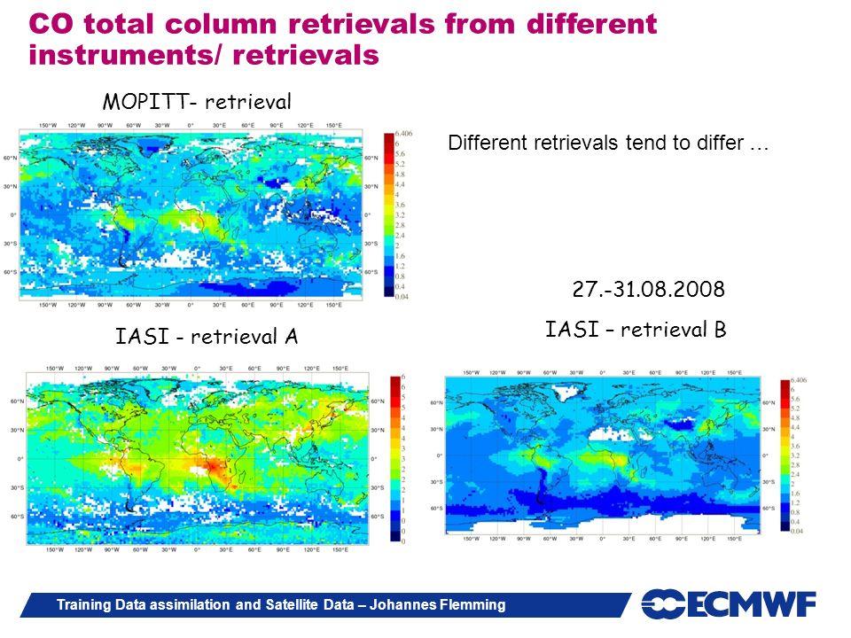 Training Data assimilation and Satellite Data – Johannes Flemming CO total column retrievals from different instruments/ retrievals MOPITT- retrieval