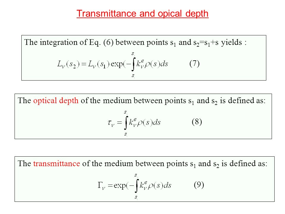 The equation of radiative transfer If we assume that the emission process is linear in the amount of matter, the change of intensity can be written as: (10) Eq.