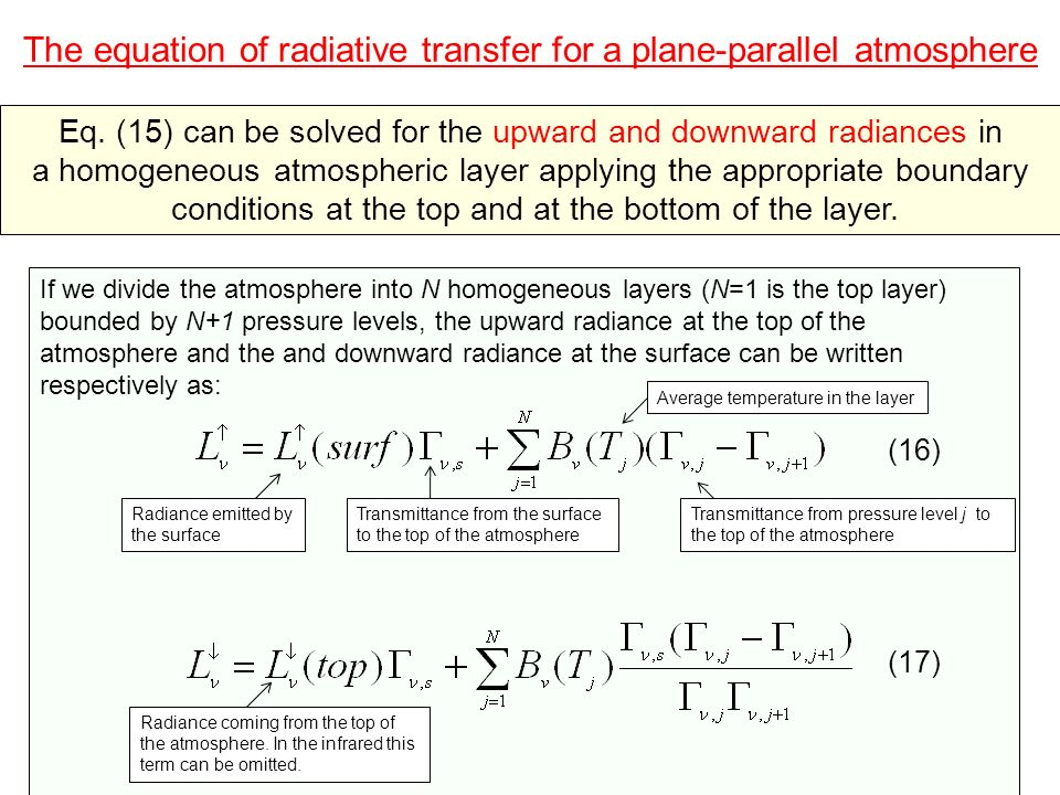 The equation of radiative transfer for a plane-parallel atmosphere The radiance emitted by the surface can be written as: (18) Spectral emissivity of the surfaceSurface temperature Emissivity of sea water: nadir view and zero wind speed Wave number (cm -1 ) A blackbody as an emissivity of 1 at any frequency The second term of Eq.(18) is valid under the assumption that the reflection from the surface is quasi-specular.