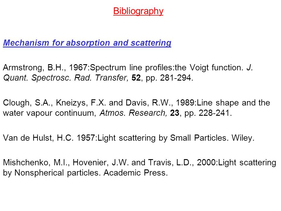 Bibliography Line-by-line models: Edwards, D.P., 1992: GENLN2.