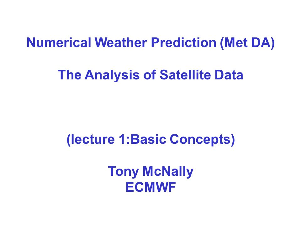 1.INTRODUCTION …is satellite data important for NWP .