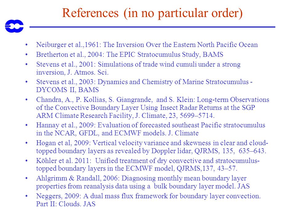 References (in no particular order) Neiburger et al.,1961: The Inversion Over the Eastern North Pacific Ocean Bretherton et al., 2004: The EPIC Strato