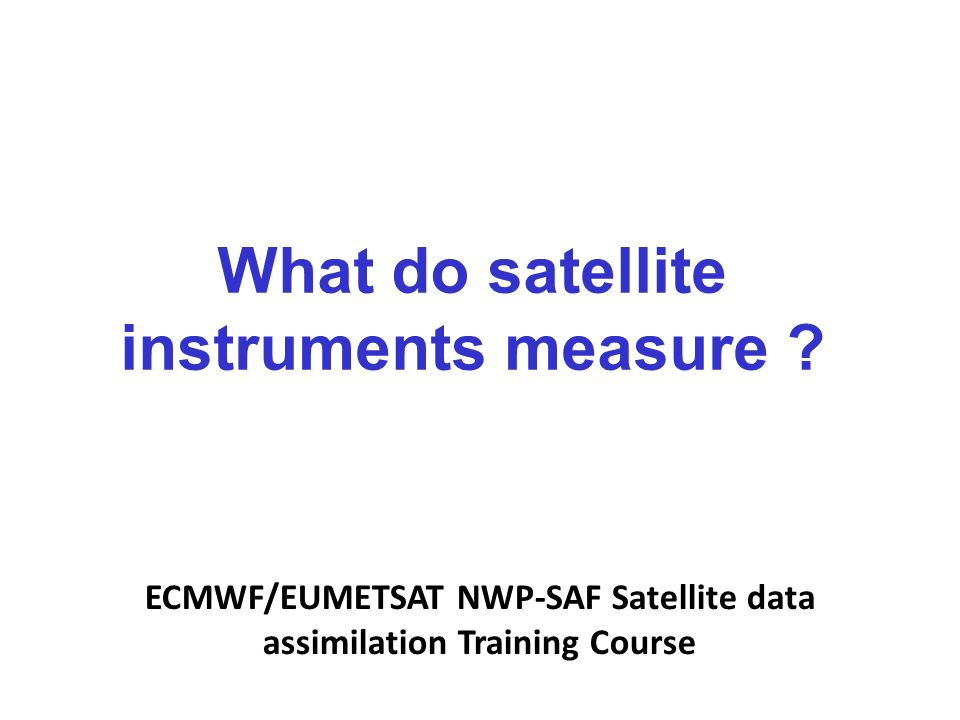 What do satellite instruments measure .