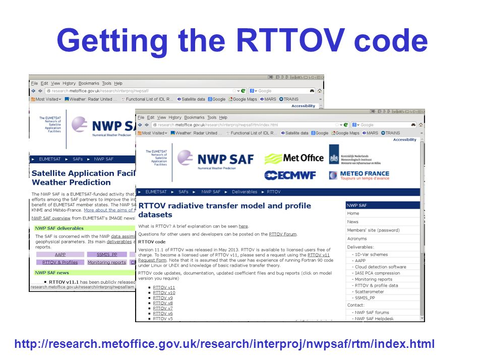 Getting the RTTOV code http://research.metoffice.gov.uk/research/interproj/nwpsaf/rtm/index.html