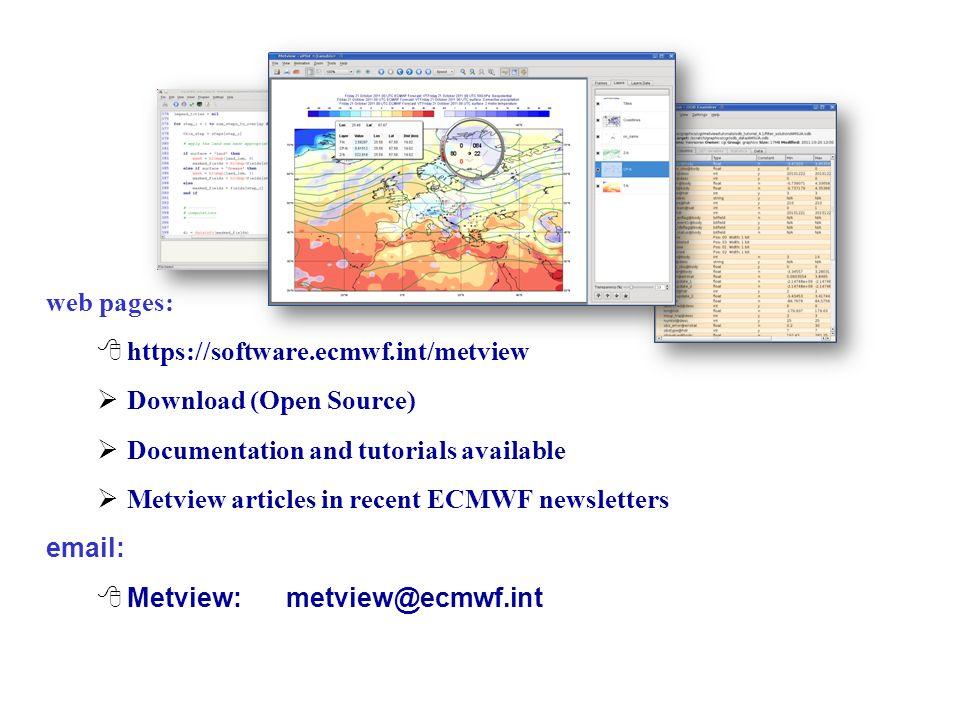 Metview web pages: https://software.ecmwf.int/metview Download (Open Source) Documentation and tutorials available Metview articles in recent ECMWF ne