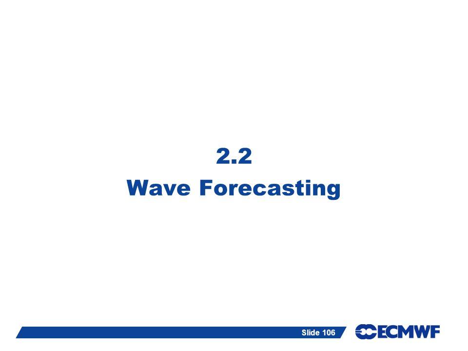 Slide 106 2.2 Wave Forecasting