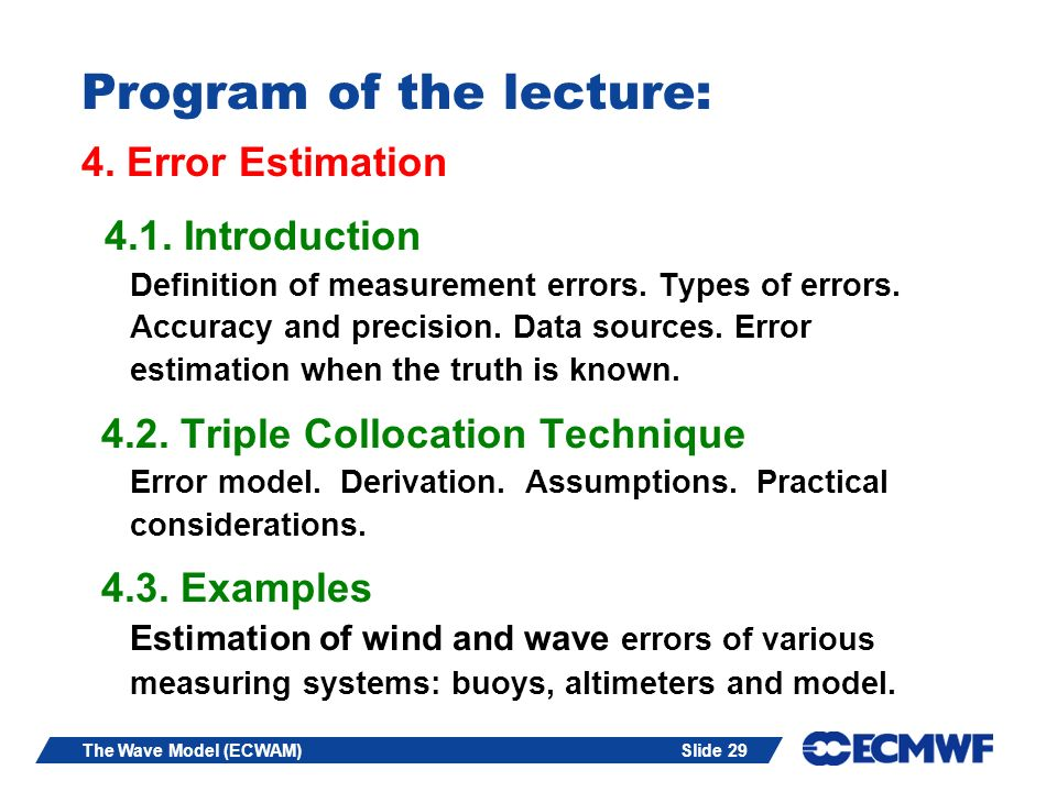 Slide 29The Wave Model (ECWAM) Program of the lecture: 4.