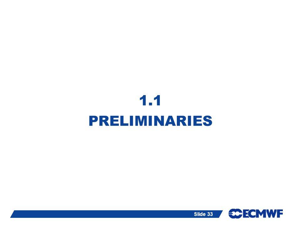 Slide 33 1.1 PRELIMINARIES