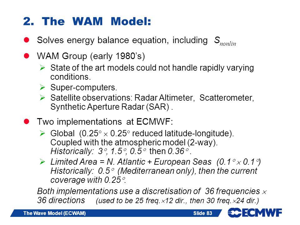 Slide 83The Wave Model (ECWAM) 2.