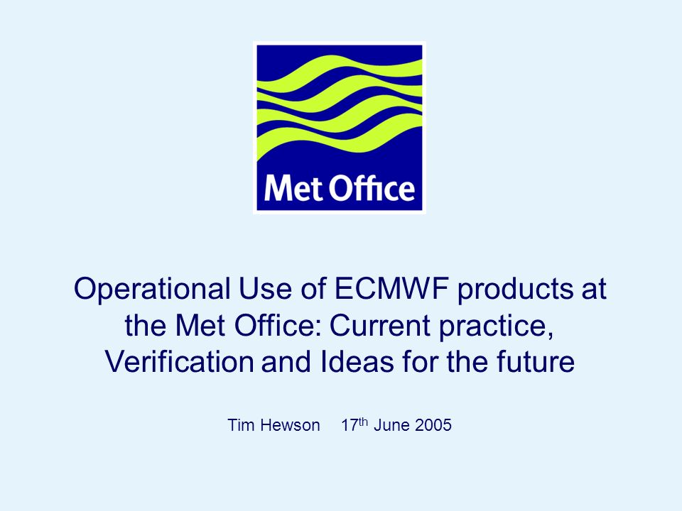 Page 2© Crown copyright Contents Describe use of ECMWF output, in the Operations Centre at the Met Office (which provides guidance to the outfield), in 3 forecast categories: 1.
