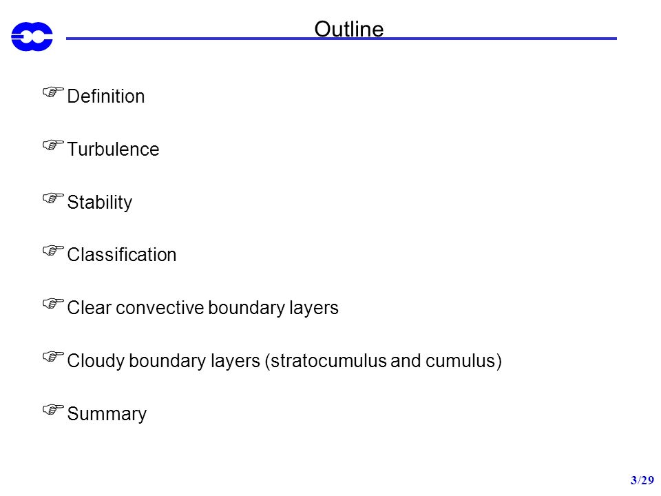 4/29 PBL: Definitions The layer where the flow is turbulent.