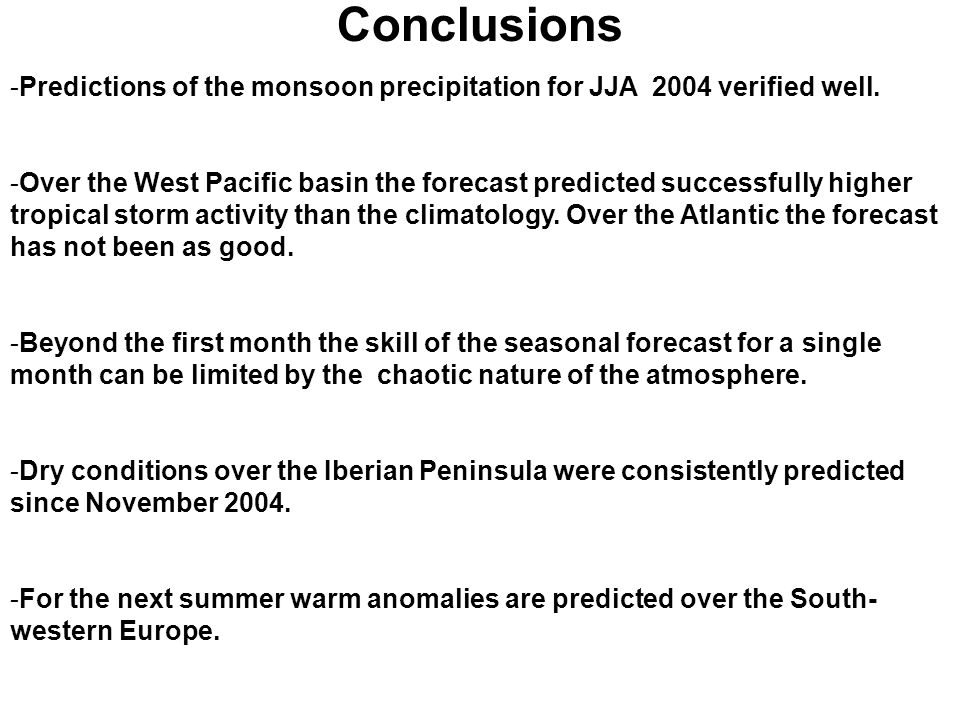 Conclusions -Predictions of the monsoon precipitation for JJA 2004 verified well.