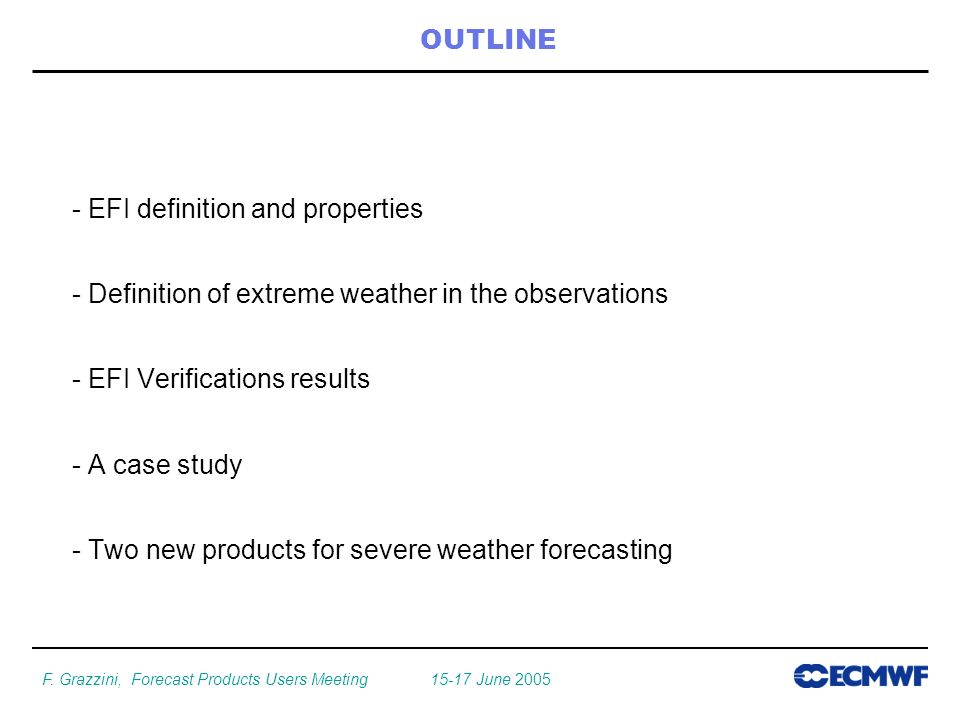 F. Grazzini, Forecast Products Users Meeting 15-17 June 2005 - EFI definition and properties - Definition of extreme weather in the observations - EFI