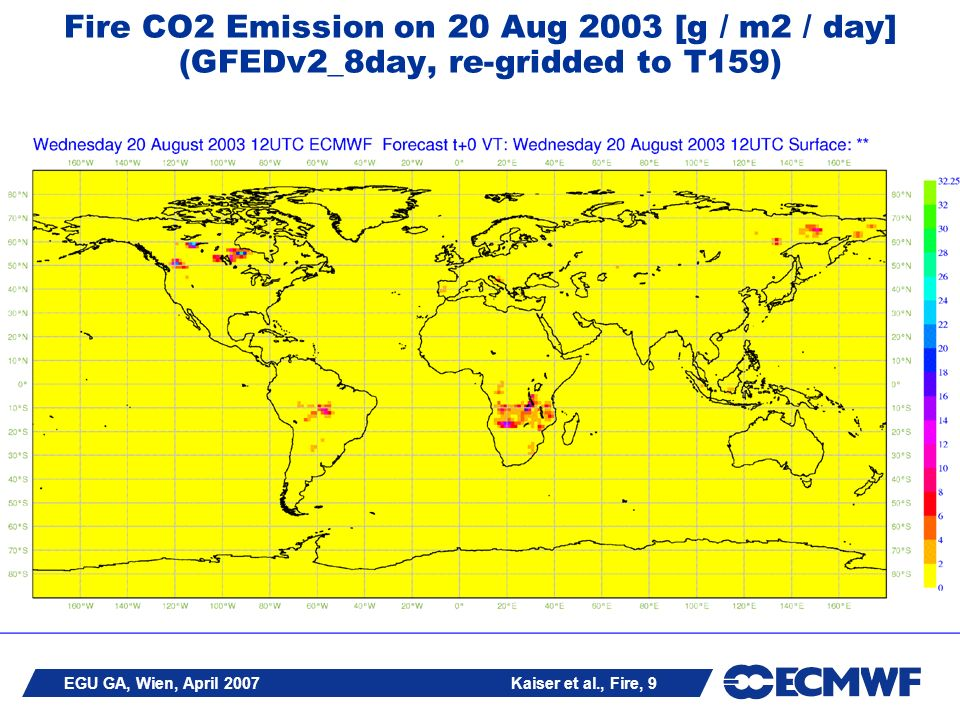 EGU GA, Wien, April 2007 Kaiser et al., Fire, 9 Fire CO2 Emission on 20 Aug 2003 [g / m2 / day] (GFEDv2_8day, re-gridded to T159)