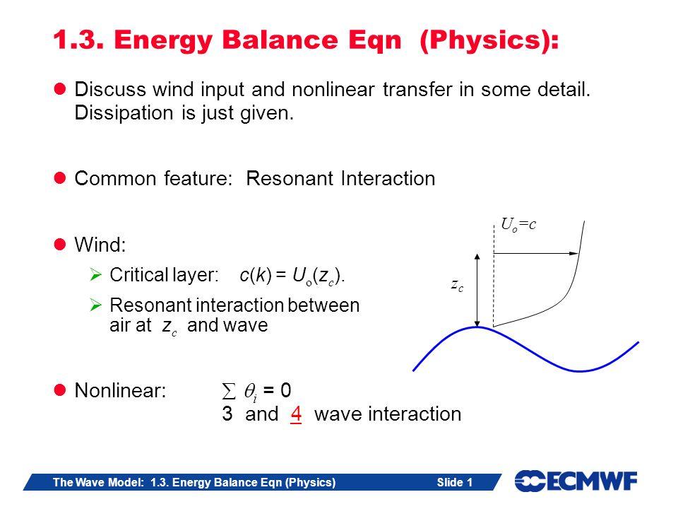 Slide 1The Wave Model: 1.3. Energy Balance Eqn (Physics) 1.3.