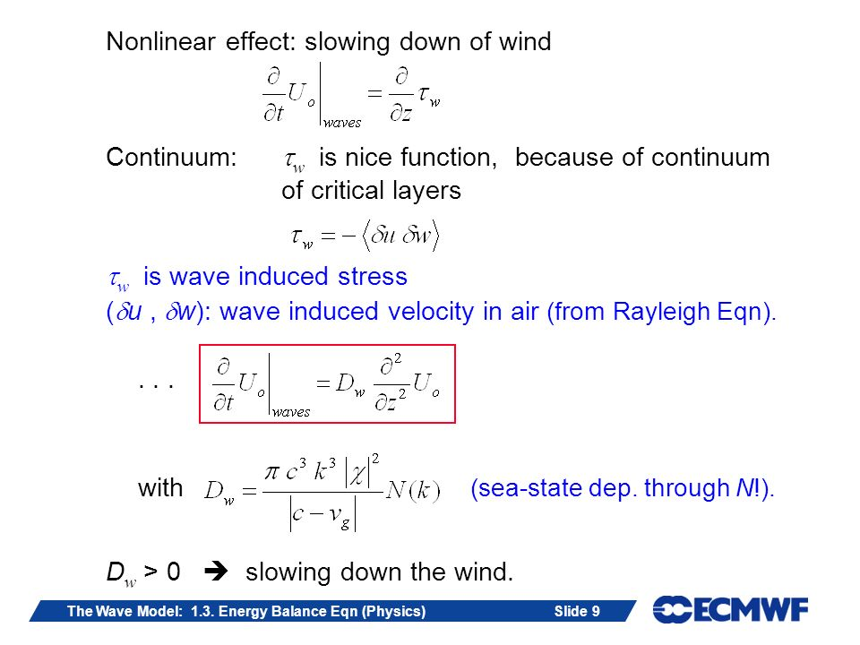 Slide 10The Wave Model: 1.3.Energy Balance Eqn (Physics) Example: Young wind sea steep waves.