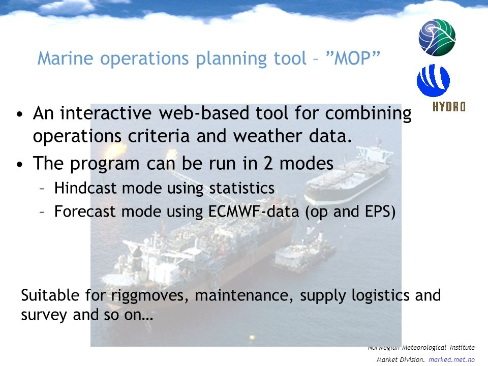 Norwegian Meteorological Institute Market Division. marked.met.no An interactive web-based tool for combining operations criteria and weather data. Th