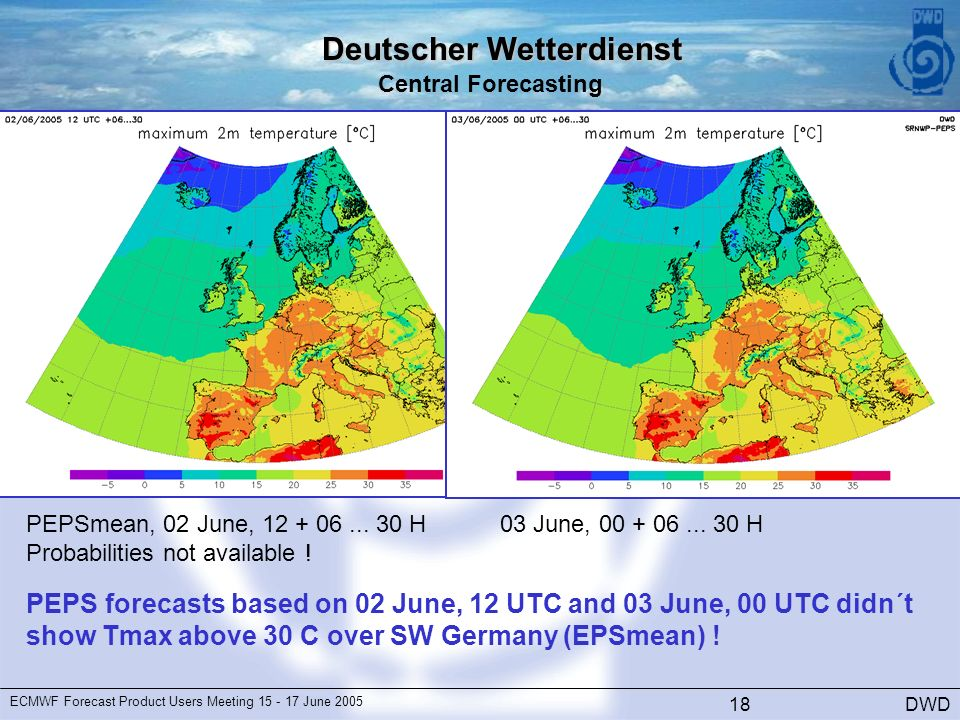 Deutscher Wetterdienst Central Forecasting DWD ECMWF Forecast Product Users Meeting June PEPSmean, 02 June,