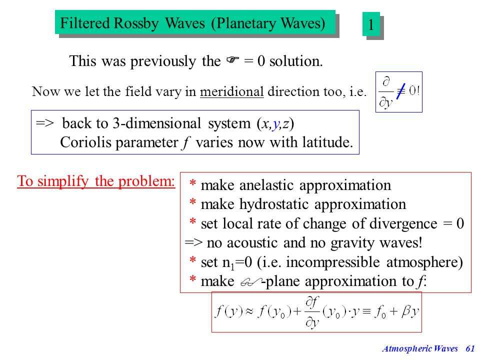 Atmospheric Waves60 Filtering of gravity waves 3 3 These equations have the dispersion relationship For n 5 =1 => Setting n 5 = 0 eliminates this iner