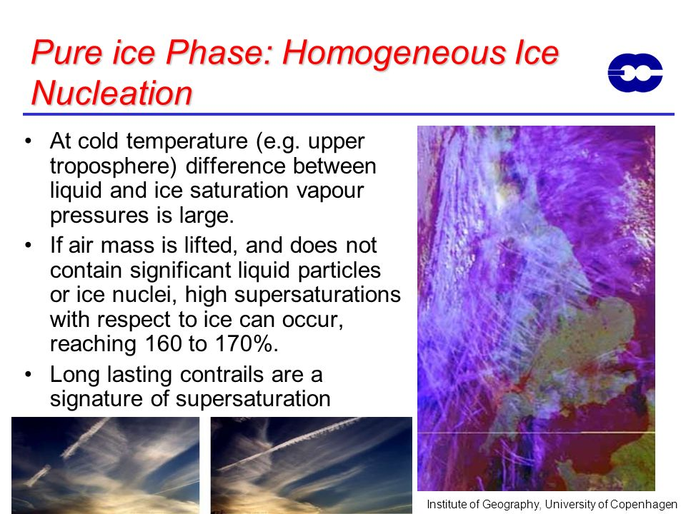 Pure ice Phase: Homogeneous Ice Nucleation At cold temperature (e.g. upper troposphere) difference between liquid and ice saturation vapour pressures