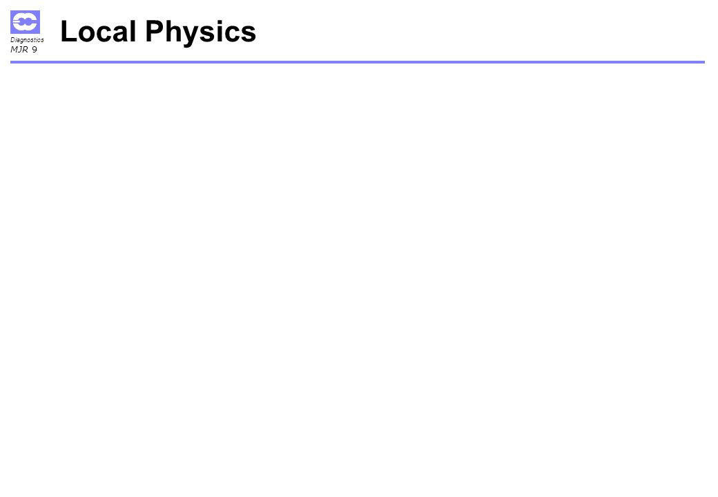 Diagnostics MJR 9 Local Physics