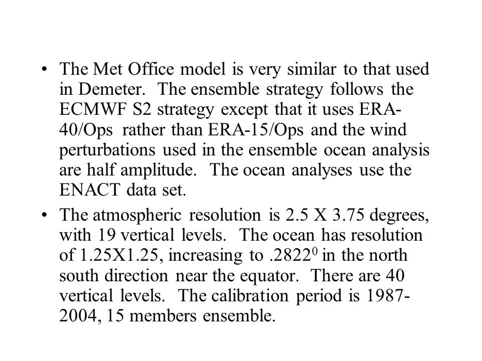 The Met Office model is very similar to that used in Demeter.