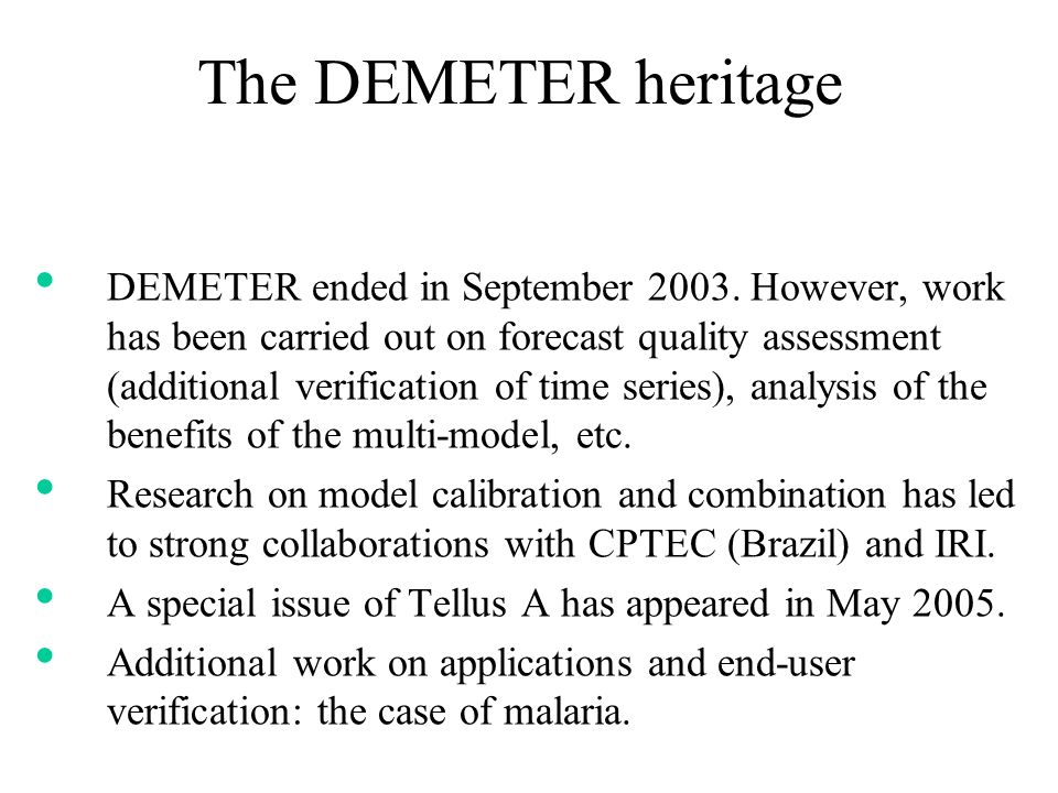 The DEMETER heritage DEMETER ended in September 2003.