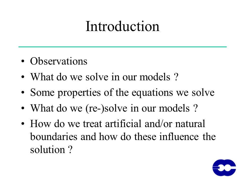 Introduction Observations What do we solve in our models .