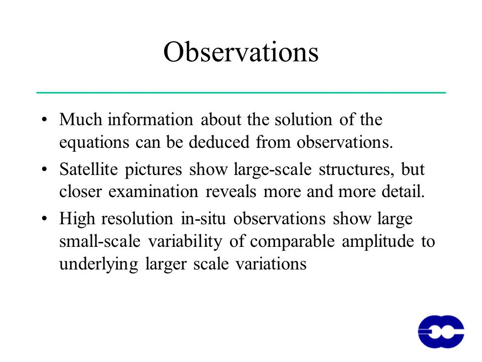 Observations Much information about the solution of the equations can be deduced from observations.