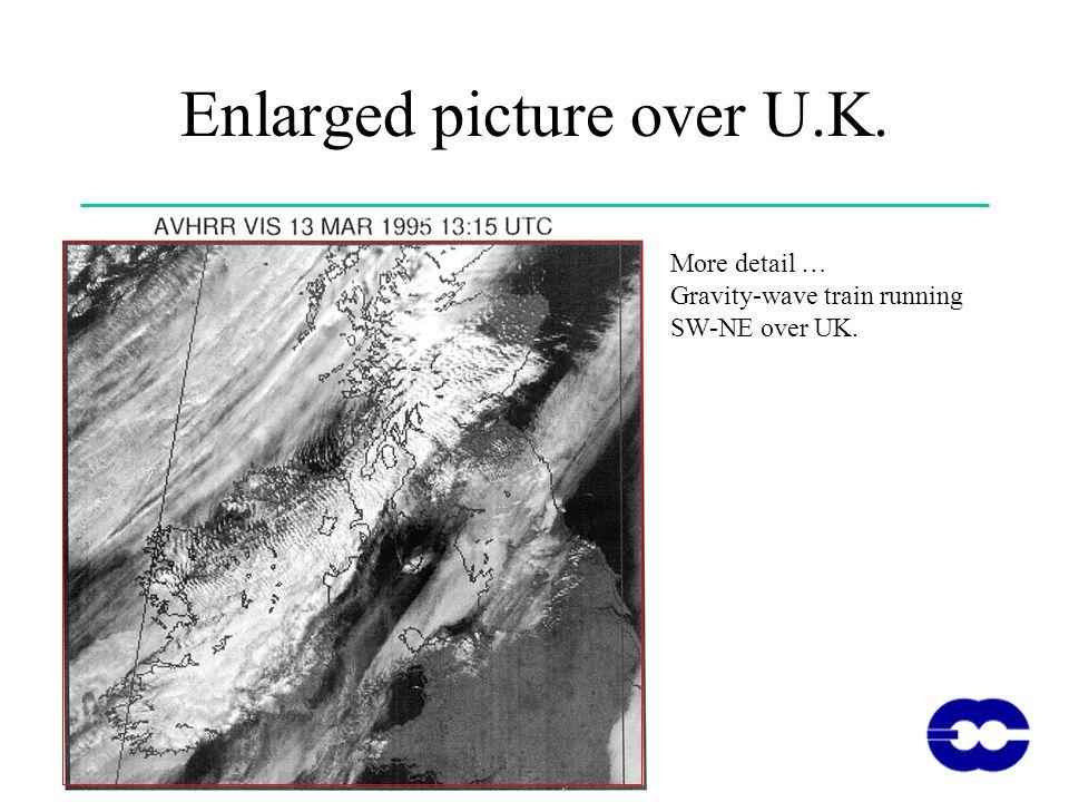 Enlarged picture over U.K. More detail … Gravity-wave train running SW-NE over UK.