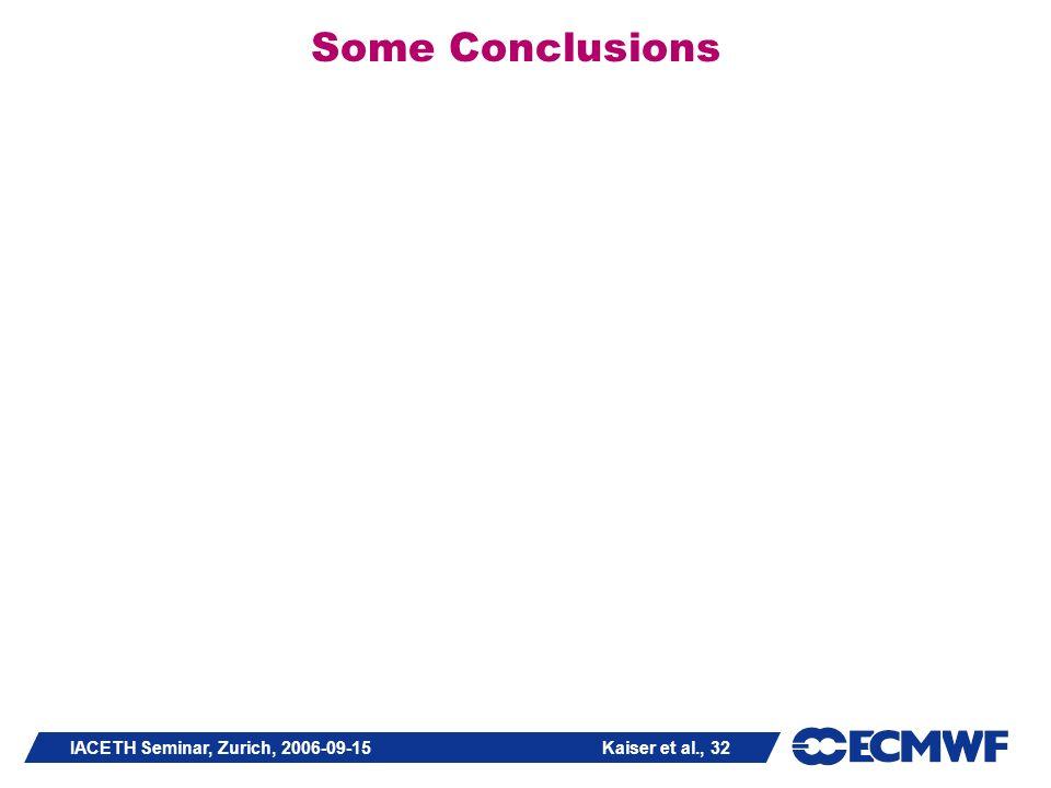 IACETH Seminar, Zurich, 2006-09-15 Kaiser et al., 32 Some Conclusions