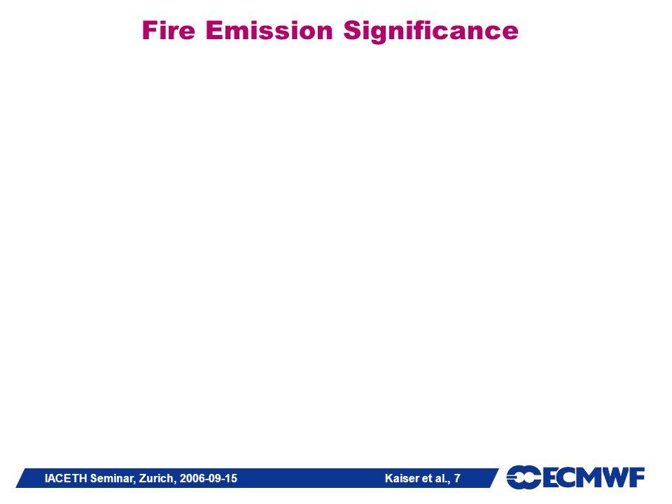 IACETH Seminar, Zurich, 2006-09-15 Kaiser et al., 7 Fire Emission Significance