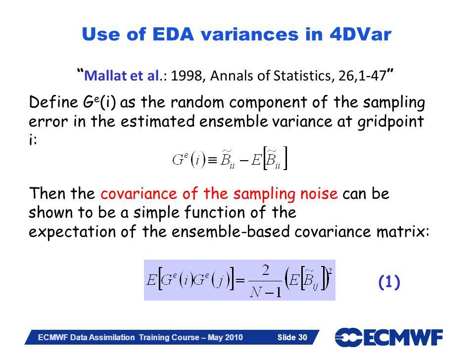 Slide 30 ECMWF Data Assimilation Training Course – May 2010 Mallat et al.: 1998, Annals of Statistics, 26,1-47 Define G e (i) as the random component